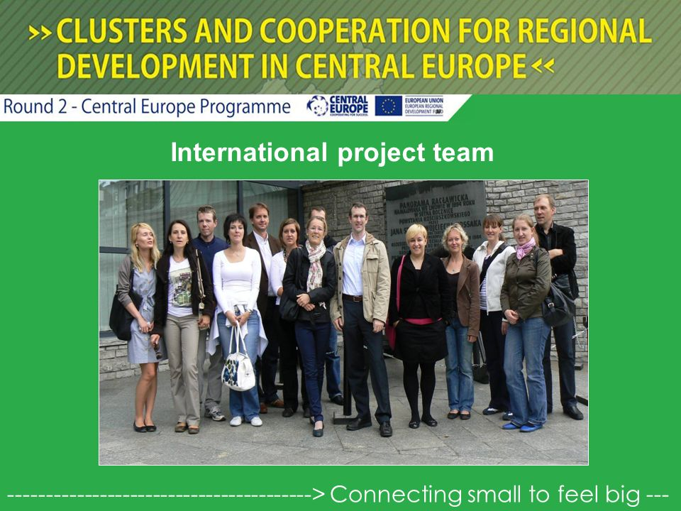 International project team ----------------------------------------> Connecting small to feel big ---