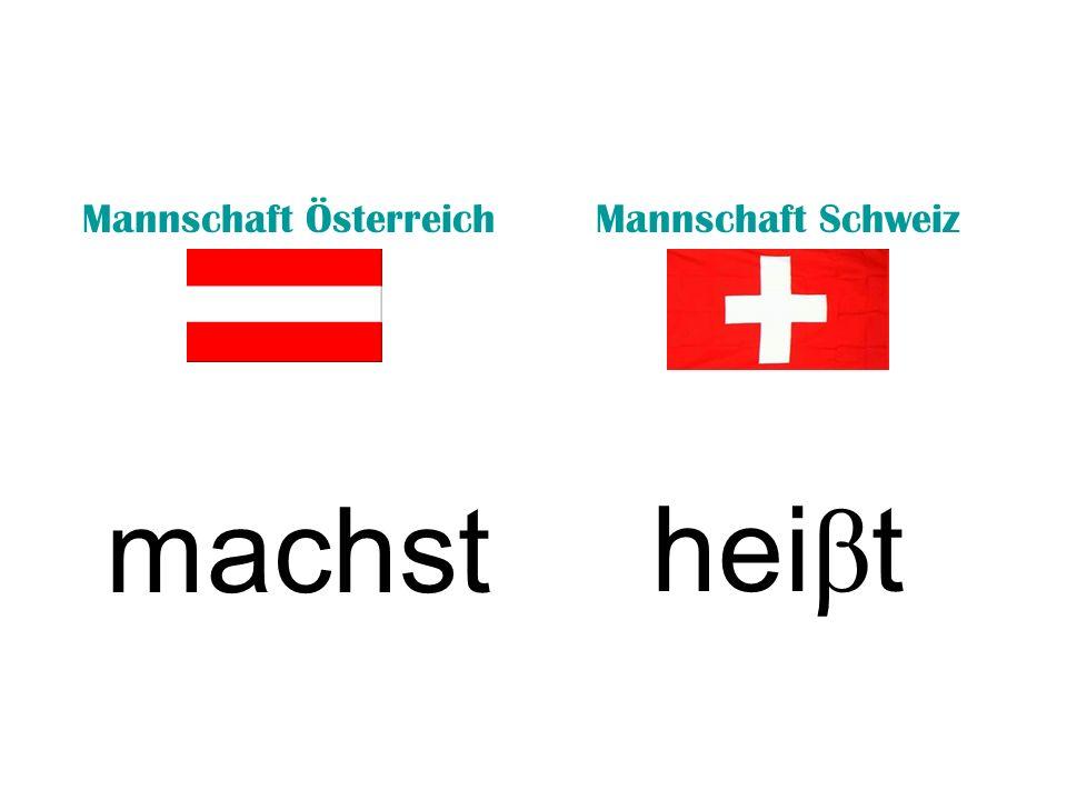Mannschaft ÖsterreichMannschaft Schweiz machsthei β t