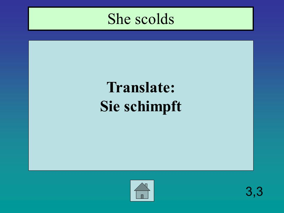 3,2 Translate: sie braucht She needs