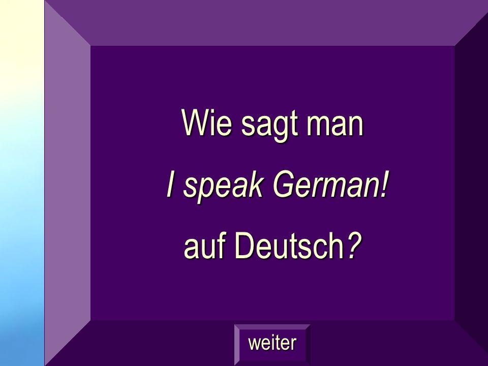 Ich spreche Deutsch! Frage