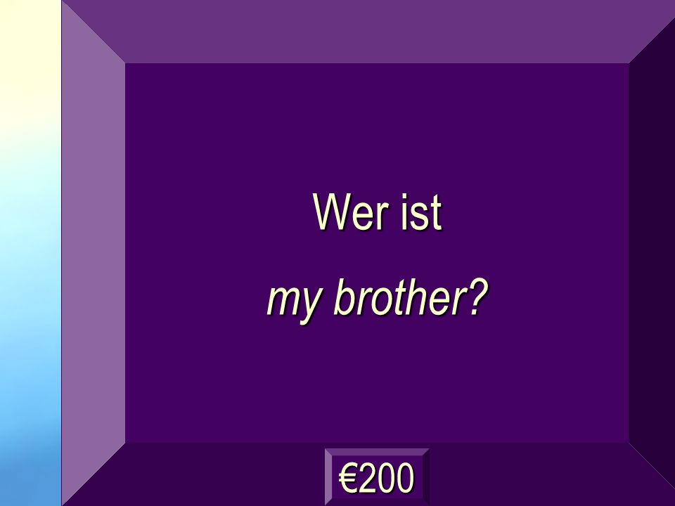 mein Bruder Frage