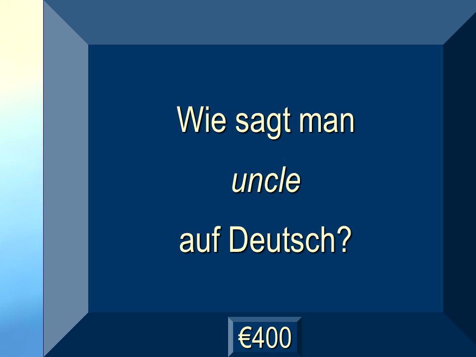 der Onkel Frage