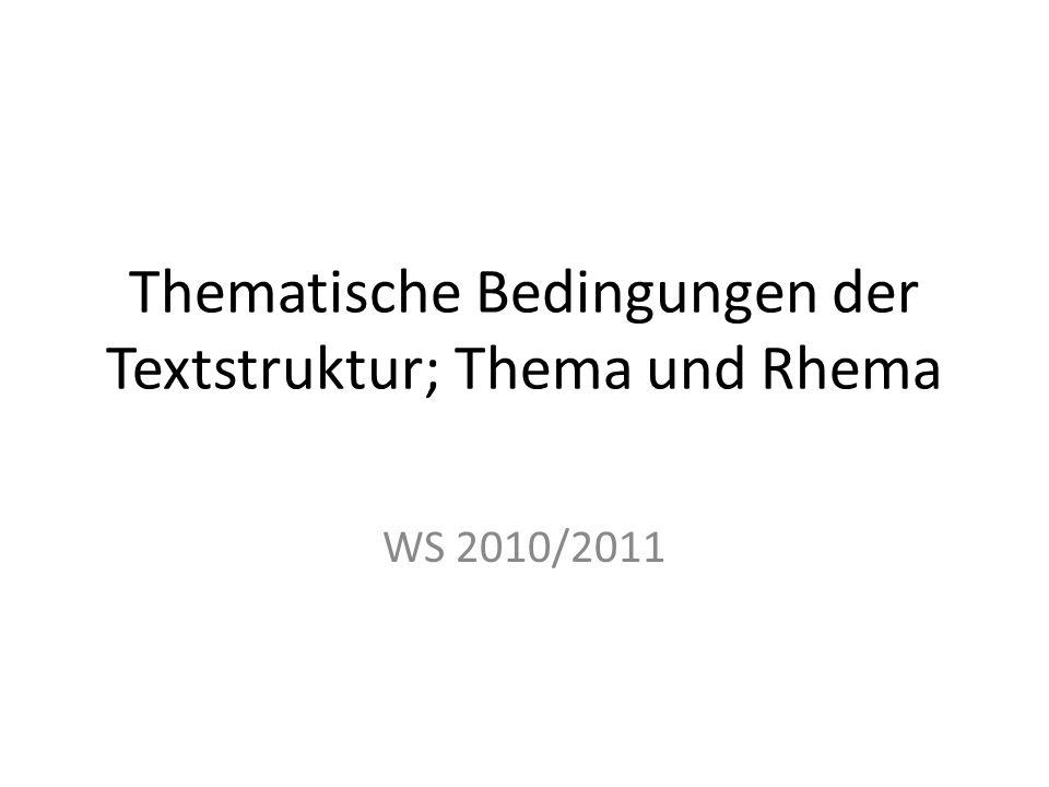 Thematische Bedingungen der Textstruktur; Thema und Rhema WS 2010/2011