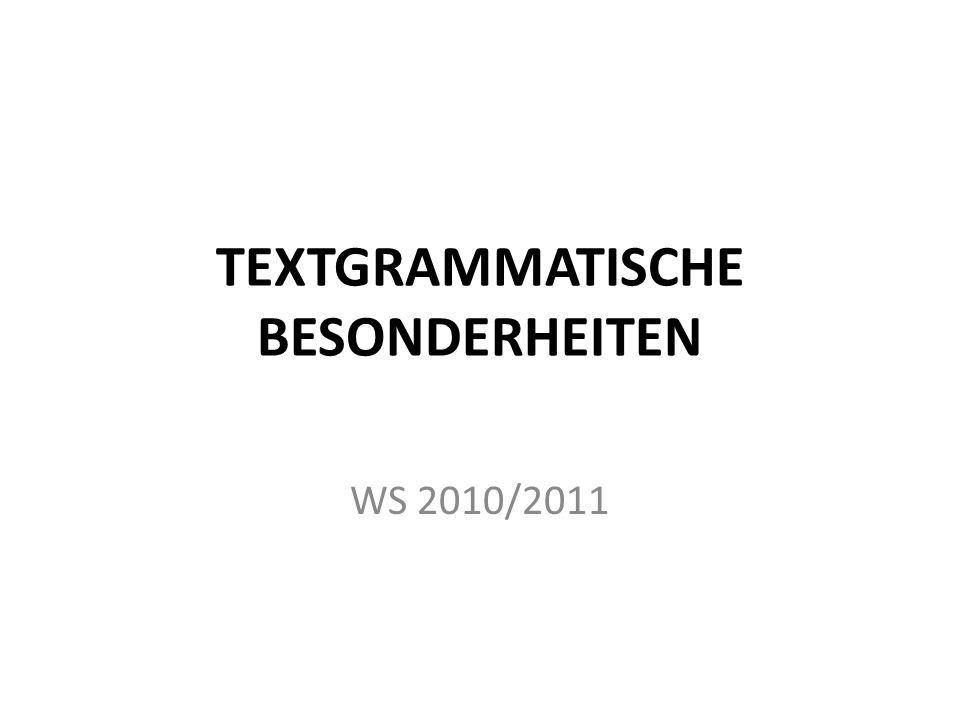 TEXTGRAMMATISCHE BESONDERHEITEN WS 2010/2011