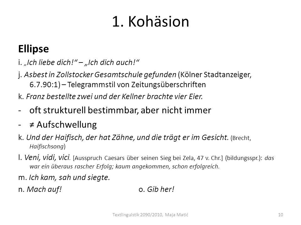 1. Kohäsion Ellipse i. Ich liebe dich! – Ich dich auch! j. Asbest in Zollstocker Gesamtschule gefunden (Kölner Stadtanzeiger, 6.7.90:1) – Telegrammsti