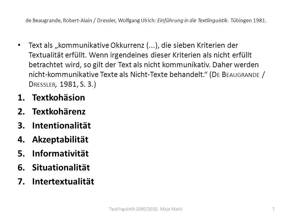 de Beaugrande, Robert-Alain / Dressler, Wolfgang Ulrich: Einführung in die Textlinguistik. Tübingen 1981. Text als kommunikative Okkurrenz (...), die