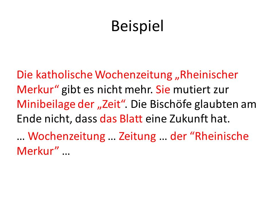 Beispiel Die katholische Wochenzeitung Rheinischer Merkur gibt es nicht mehr. Sie mutiert zur Minibeilage der Zeit. Die Bischöfe glaubten am Ende nich