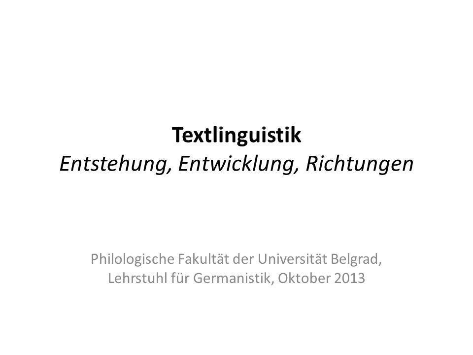Textlinguistik Entstehung, Entwicklung, Richtungen Philologische Fakultät der Universität Belgrad, Lehrstuhl für Germanistik, Oktober 2013