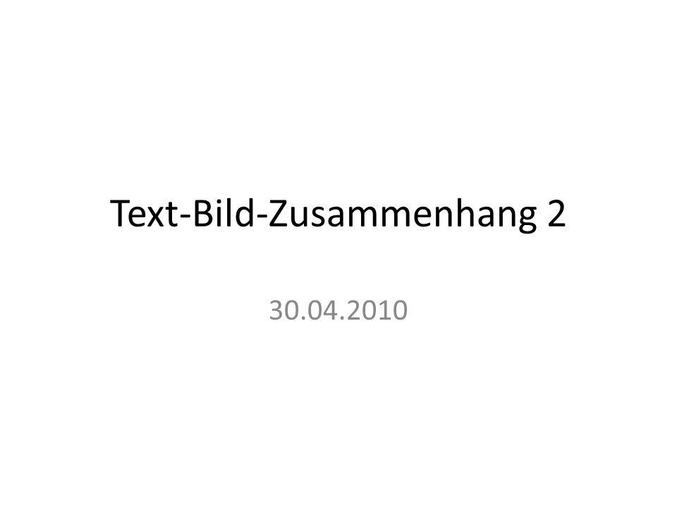 Text-Bild-Zusammenhang 2 30.04.2010