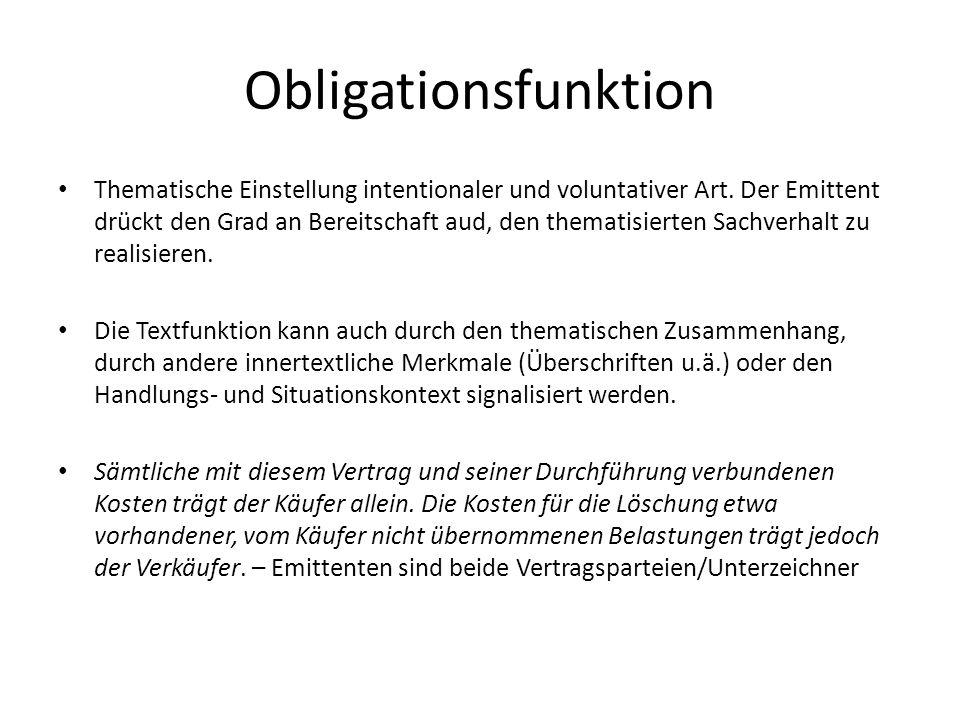 Obligationsfunktion Thematische Einstellung intentionaler und voluntativer Art.