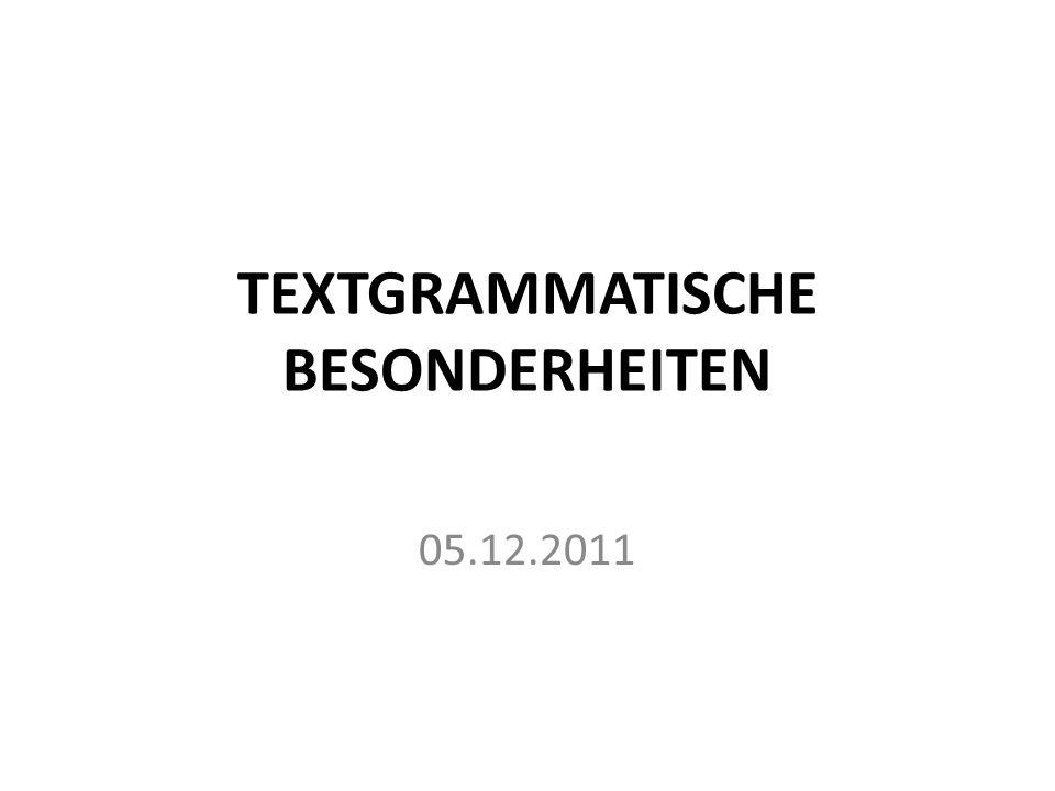 TEXTGRAMMATISCHE BESONDERHEITEN 05.12.2011