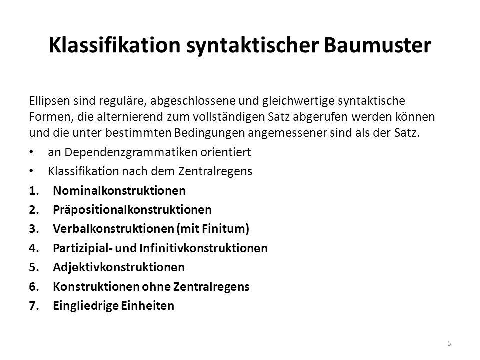 Klassifikation syntaktischer Baumuster Ellipsen sind reguläre, abgeschlossene und gleichwertige syntaktische Formen, die alternierend zum vollständige