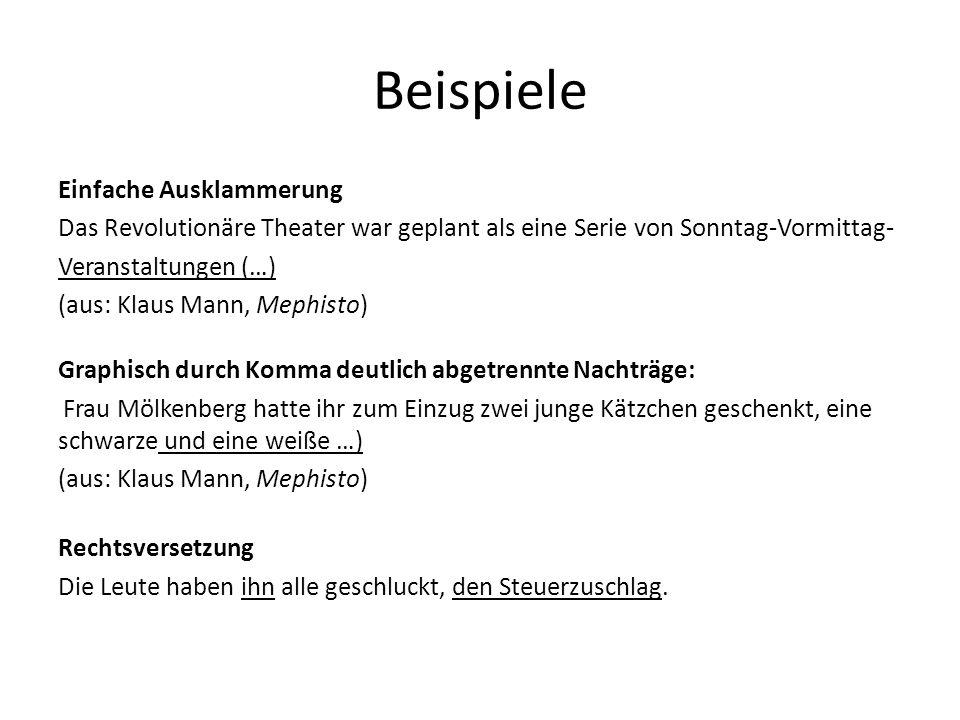 Beispiele Einfache Ausklammerung Das Revolutionäre Theater war geplant als eine Serie von Sonntag-Vormittag- Veranstaltungen (…) (aus: Klaus Mann, Mep