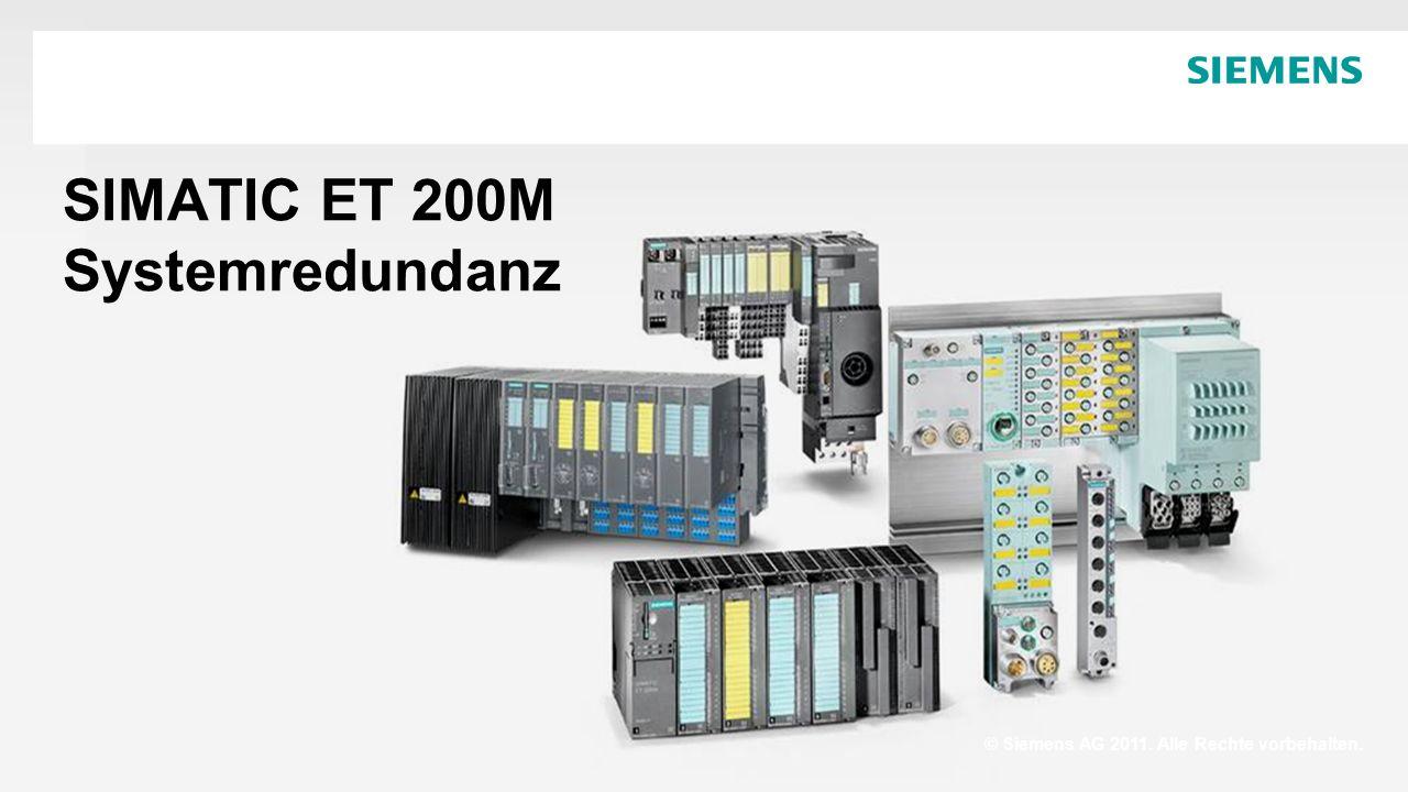 © Siemens AG 2011. Alle Rechte vorbehalten. SIMATIC ET 200M Systemredundanz