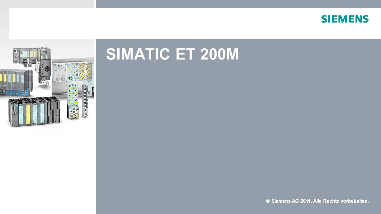 © Siemens AG 2011. Alle Rechte vorbehalten. SIMATIC ET 200M