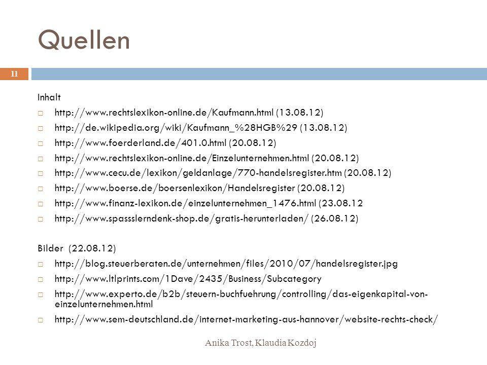 Anika Trost, Klaudia Kozdoj Quellen Inhalt http://www.rechtslexikon-online.de/Kaufmann.html (13.08.12) http://de.wikipedia.org/wiki/Kaufmann_%28HGB%29