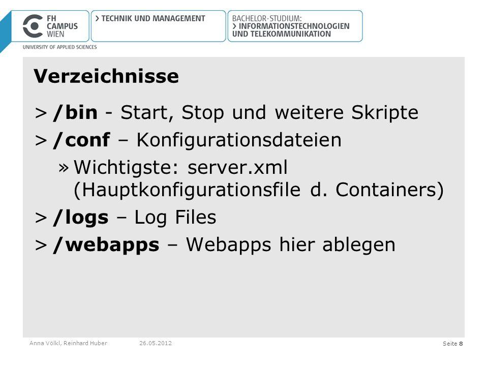 Seite 8 Verzeichnisse >/bin - Start, Stop und weitere Skripte >/conf – Konfigurationsdateien »Wichtigste: server.xml (Hauptkonfigurationsfile d. Conta