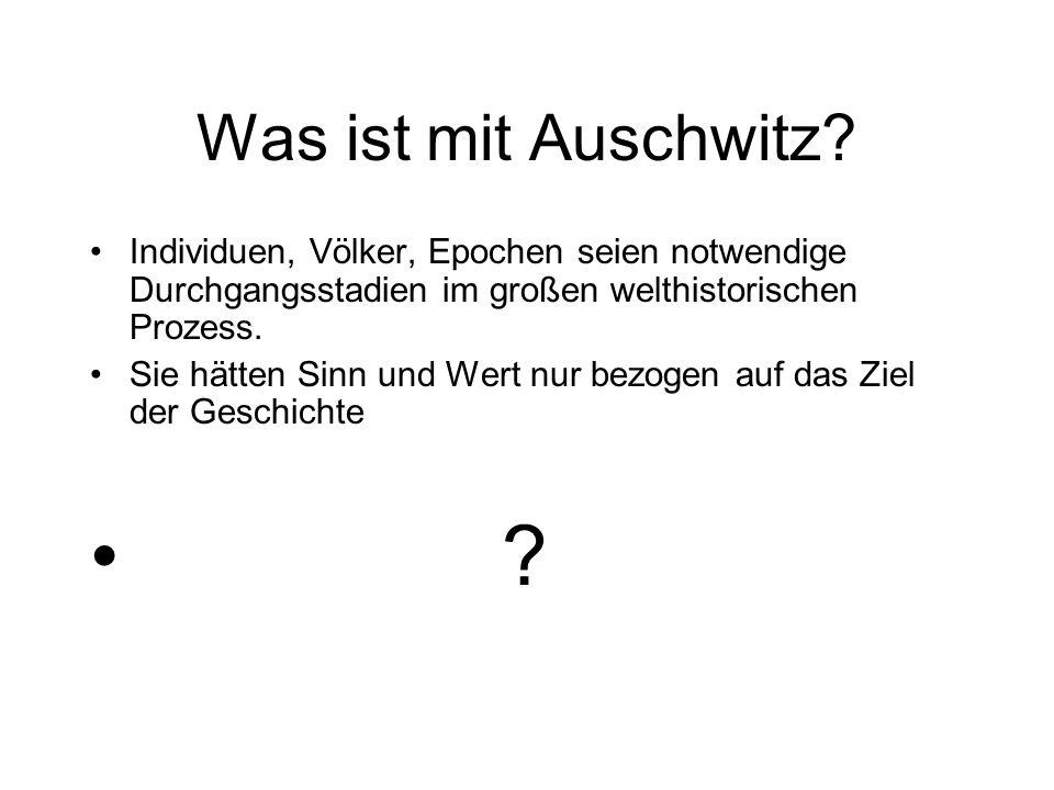 Was ist mit Auschwitz.