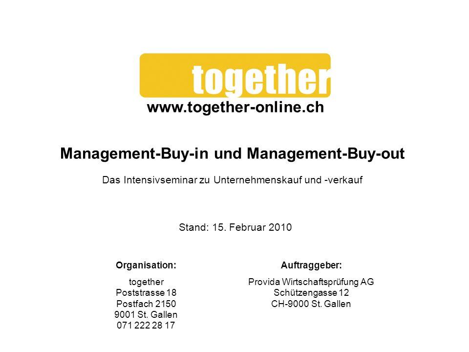 Management-Buy-in und Management-Buy-out Das Intensivseminar zu Unternehmenskauf und -verkauf Organisation: together Poststrasse 18 Postfach 2150 9001 St.