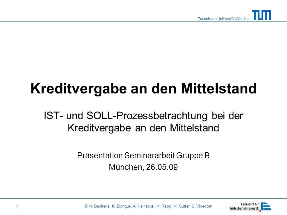 Technische Universität München © M. Bacherle, K. Dongus, A. Heinecke, M. Rapp, M. Sutter, S. Vicedom 1 Kreditvergabe an den Mittelstand IST- und SOLL-