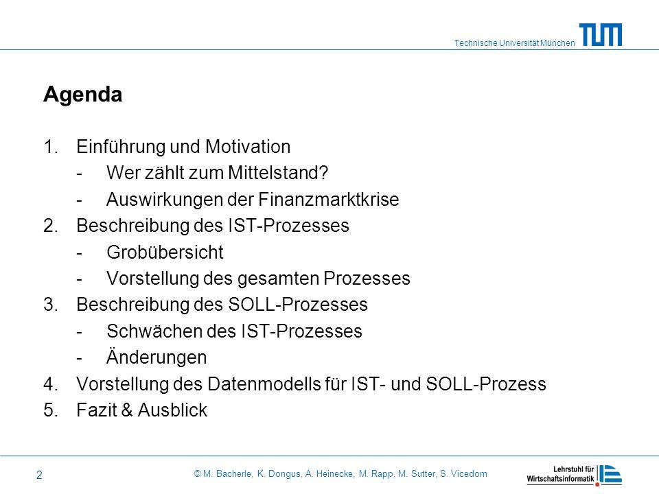 Technische Universität München © M. Bacherle, K. Dongus, A. Heinecke, M. Rapp, M. Sutter, S. Vicedom 2 Agenda 1.Einführung und Motivation -Wer zählt z