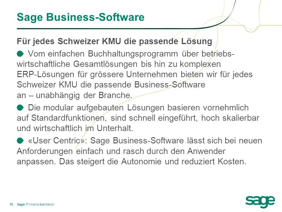 10 Sage Business-Software Für jedes Schweizer KMU die passende Lösung Vom einfachen Buchhaltungsprogramm über betriebs- wirtschaftliche Gesamtlösungen