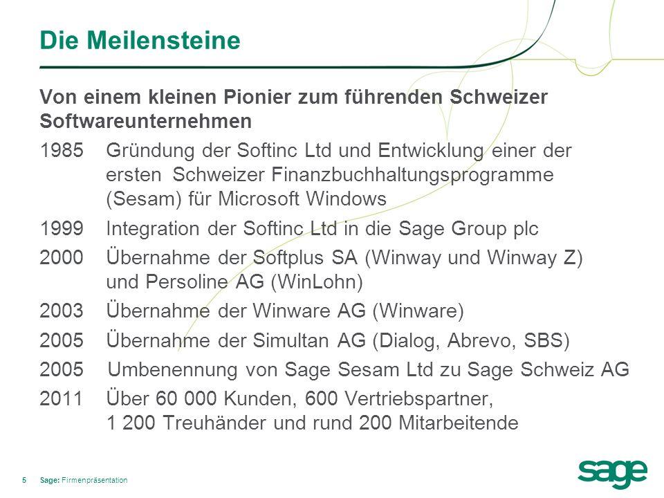 66 Sage Schweiz AG Seit 25 Jahren erfolgreich in der Entwicklung von Schweizer KMU-Software Im Kern sind wir ein typisches Schweizer KMU, so wie viele unserer Kunden auch.