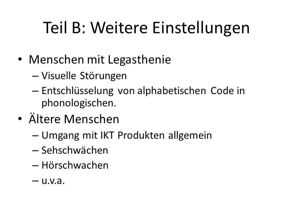 Teil B: Weitere Einstellungen Menschen mit Legasthenie – Visuelle Störungen – Entschlüsselung von alphabetischen Code in phonologischen.