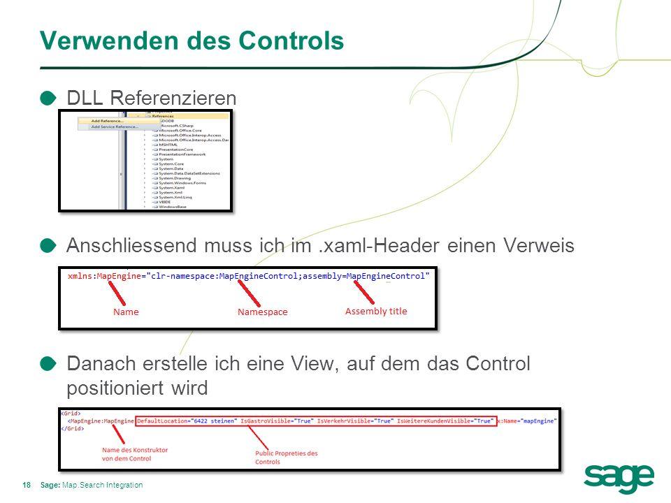 18 Verwenden des Controls Sage: Map.Search Integration DLL Referenzieren Anschliessend muss ich im.xaml-Header einen Verweis Danach erstelle ich eine View, auf dem das Control positioniert wird