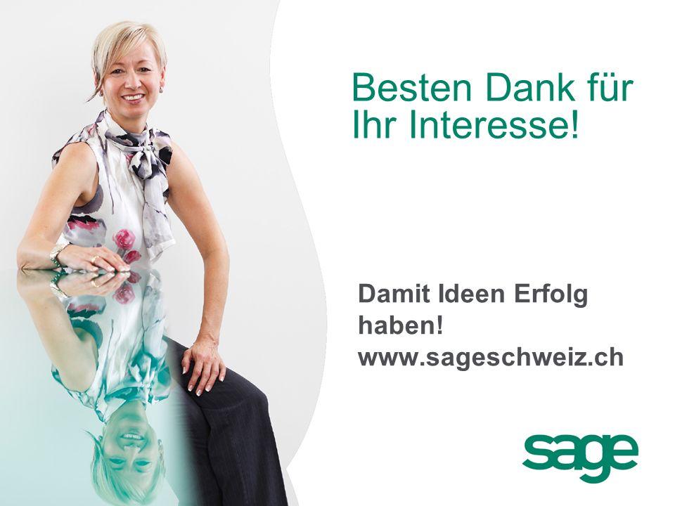 Besten Dank für Ihr Interesse! Damit Ideen Erfolg haben! www.sageschweiz.ch