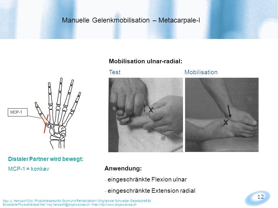 12 Mobilisation ulnar-radial: Test Mobilisation Manuelle Gelenkmobilisation – Metacarpale-I Kay- u. Hanusch Dipl. Physiotherapeut für Sport und Rehabi