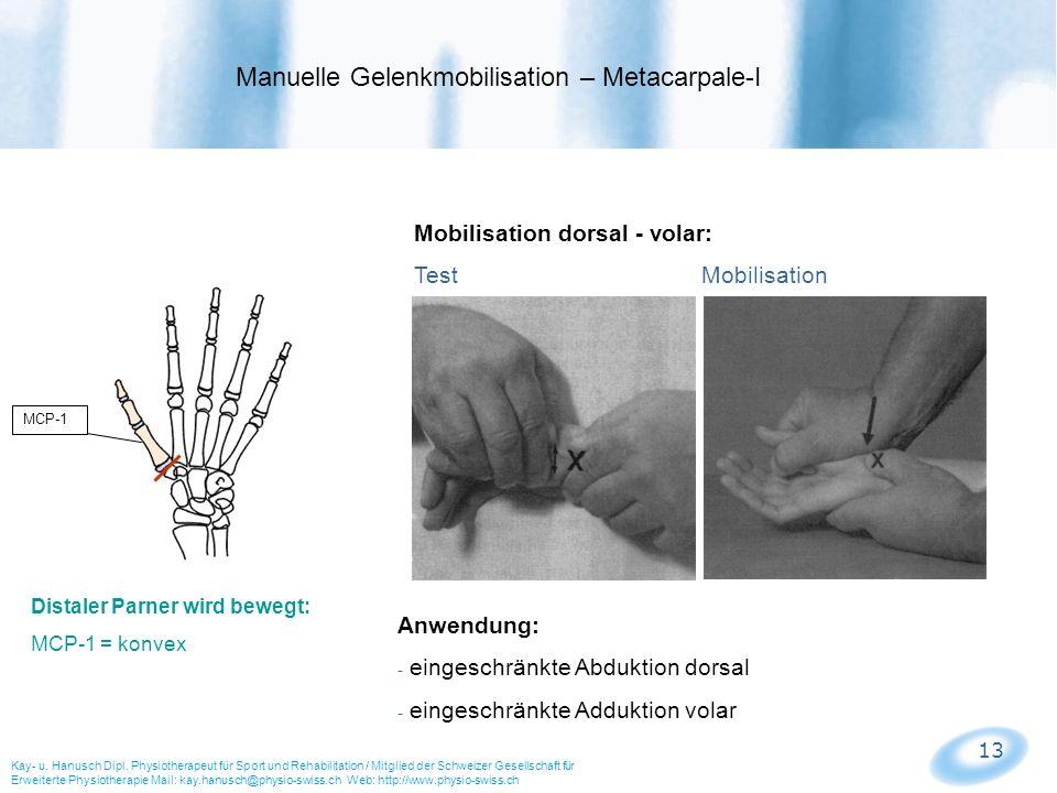 13 Mobilisation dorsal - volar: Test Mobilisation Manuelle Gelenkmobilisation – Metacarpale-I Kay- u. Hanusch Dipl. Physiotherapeut für Sport und Reha