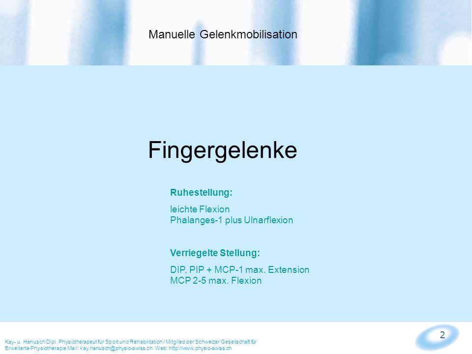 2 Manuelle Gelenkmobilisation Kay- u. Hanusch Dipl. Physiotherapeut für Sport und Rehabilitation / Mitglied der Schweizer Gesellschaft für Erweiterte