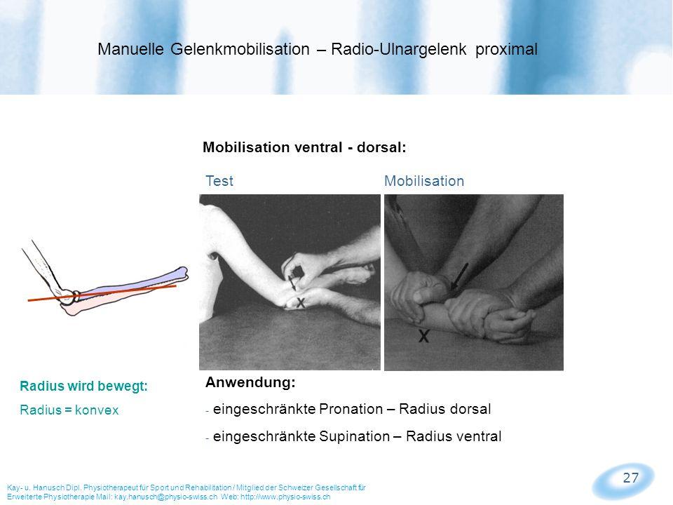 27 Mobilisation ventral - dorsal: Test Mobilisation Kay- u. Hanusch Dipl. Physiotherapeut für Sport und Rehabilitation / Mitglied der Schweizer Gesell