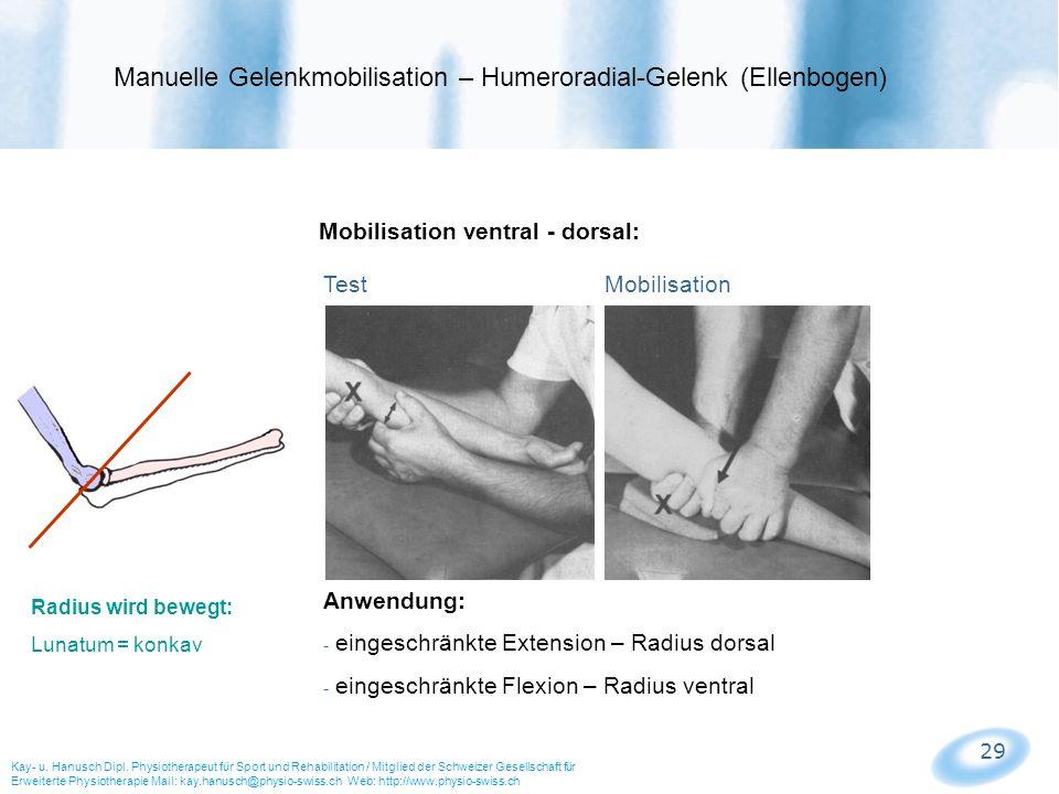 29 Mobilisation ventral - dorsal: Test Mobilisation Manuelle Gelenkmobilisation – Humeroradial-Gelenk (Ellenbogen) Kay- u. Hanusch Dipl. Physiotherape