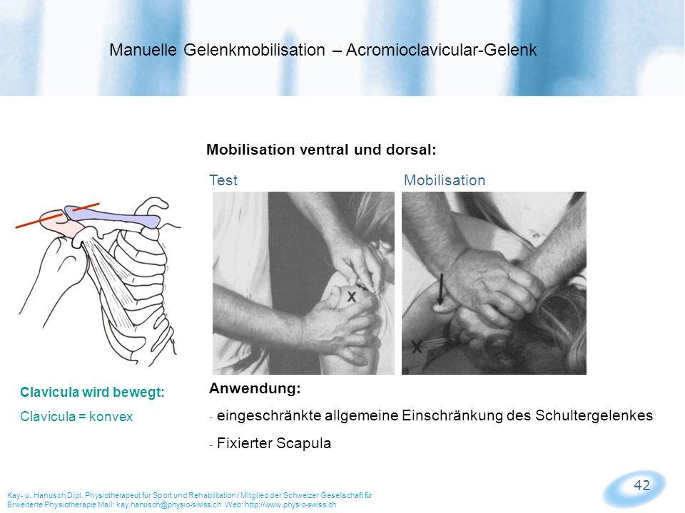 42 Mobilisation ventral und dorsal: Test Mobilisation Manuelle Gelenkmobilisation – Acromioclavicular-Gelenk Kay- u. Hanusch Dipl. Physiotherapeut für
