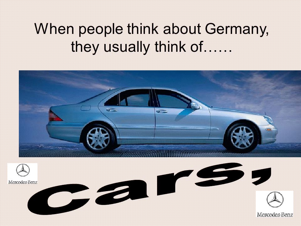 When people think about Germany, they usually think of……