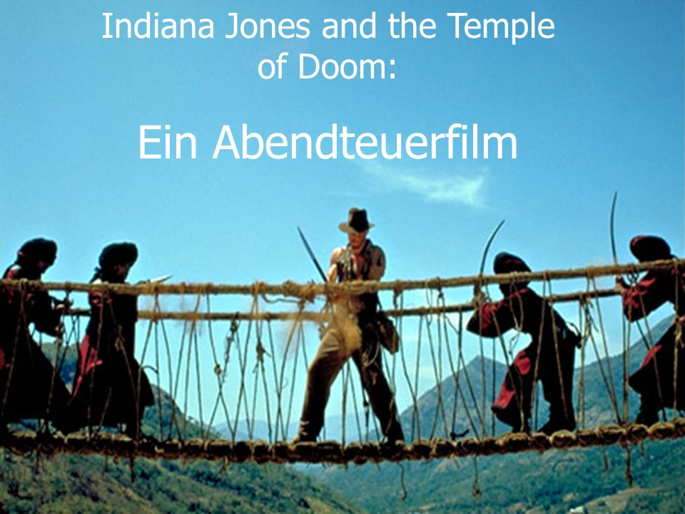 Indiana Jones and the Temple of Doom: Ein Abendteuerfilm