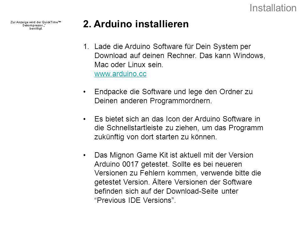 2. Arduino installieren 1.Lade die Arduino Software für Dein System per Download auf deinen Rechner. Das kann Windows, Mac oder Linux sein. www.arduin