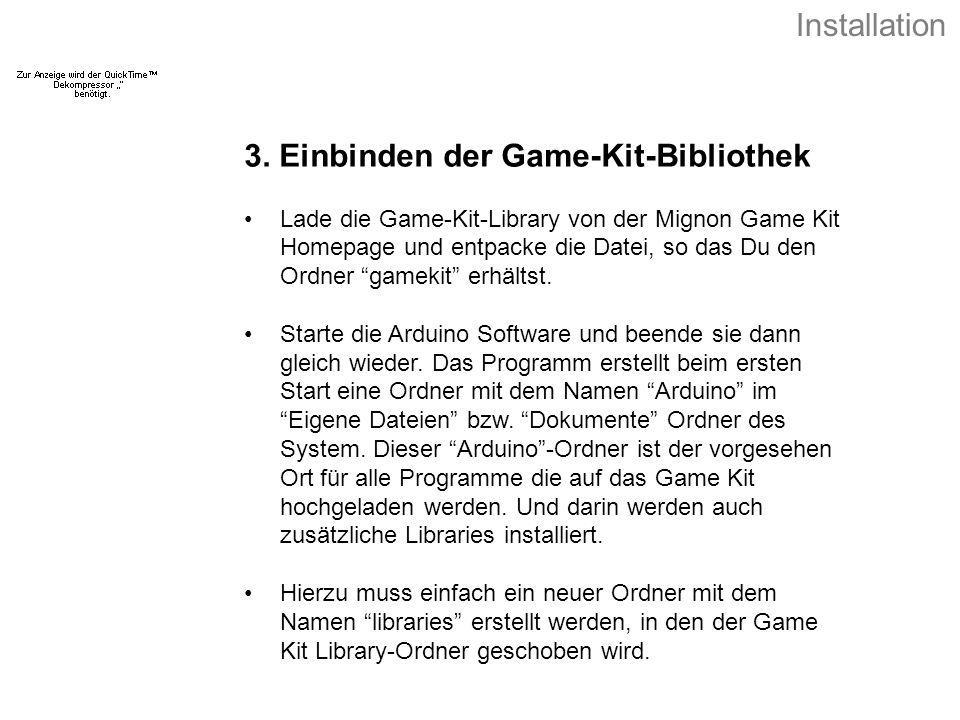 3. Einbinden der Game-Kit-Bibliothek Lade die Game-Kit-Library von der Mignon Game Kit Homepage und entpacke die Datei, so das Du den Ordner gamekit e