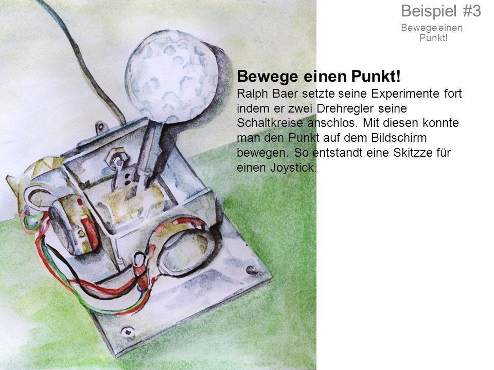 Bewege einen Punkt! Ralph Baer setzte seine Experimente fort indem er zwei Drehregler seine Schaltkreise anschlos. Mit diesen konnte man den Punkt auf