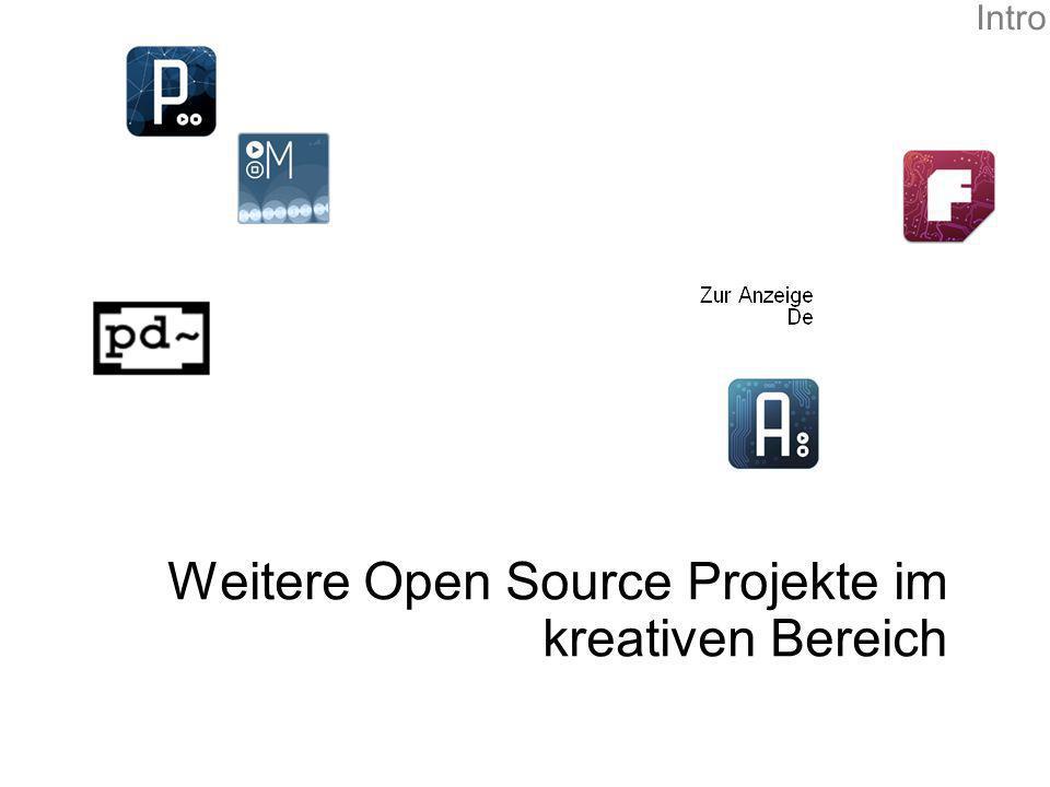 Weitere Open Source Projekte im kreativen Bereich Intro