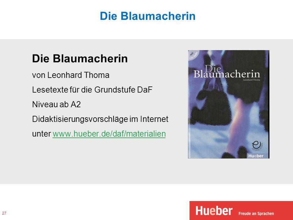 Die Blaumacherin von Leonhard Thoma Lesetexte für die Grundstufe DaF Niveau ab A2 Didaktisierungsvorschläge im Internet unter www.hueber.de/daf/materi
