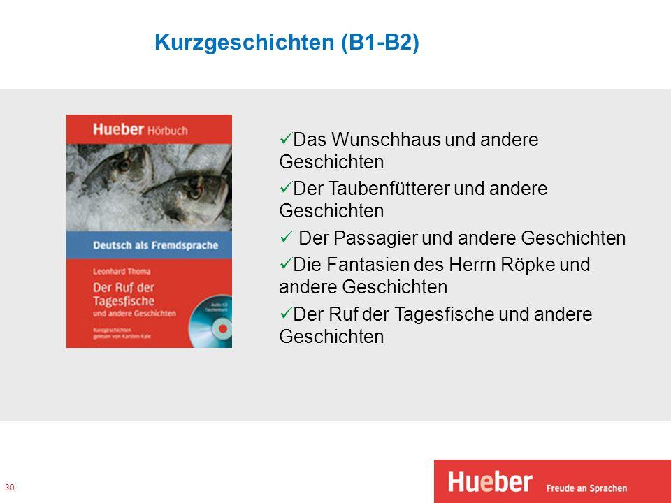 Kurzgeschichten (B1-B2) 30 Das Wunschhaus und andere Geschichten Der Taubenfütterer und andere Geschichten Der Passagier und andere Geschichten Die Fa