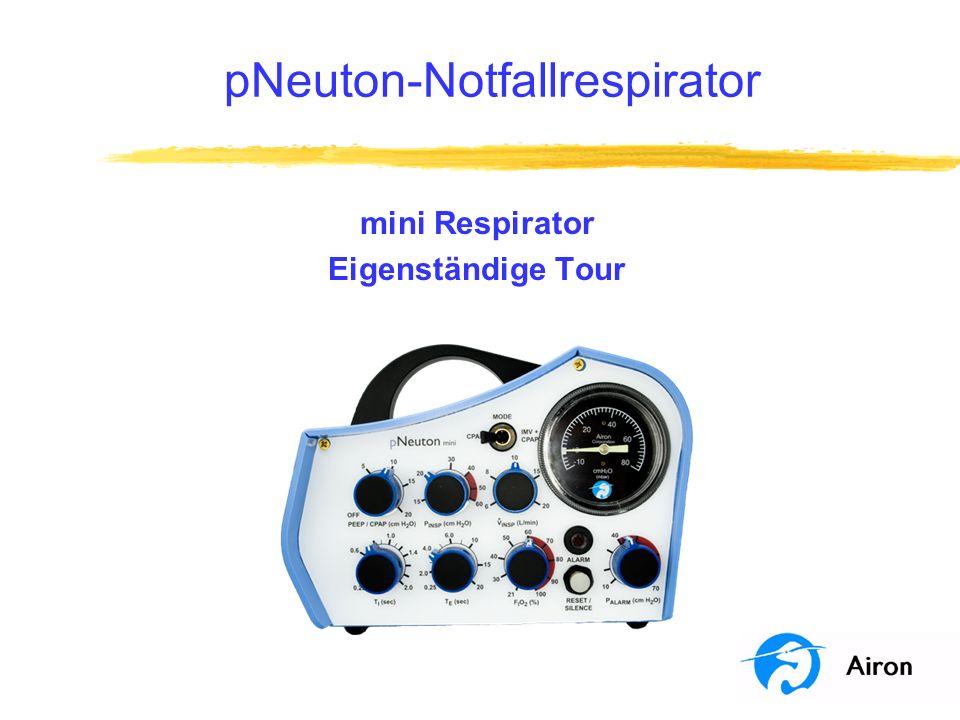 Programmziele Dieses Programm ist eine eigenständige Tour des pNeuton mini-Respirators.