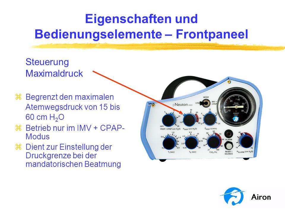 Eigenschaften und Bedienungselemente – Frontpaneel Steuerung Maximaldruck zBegrenzt den maximalen Atemwegsdruck von 15 bis 60 cm H 2 O zBetrieb nur im