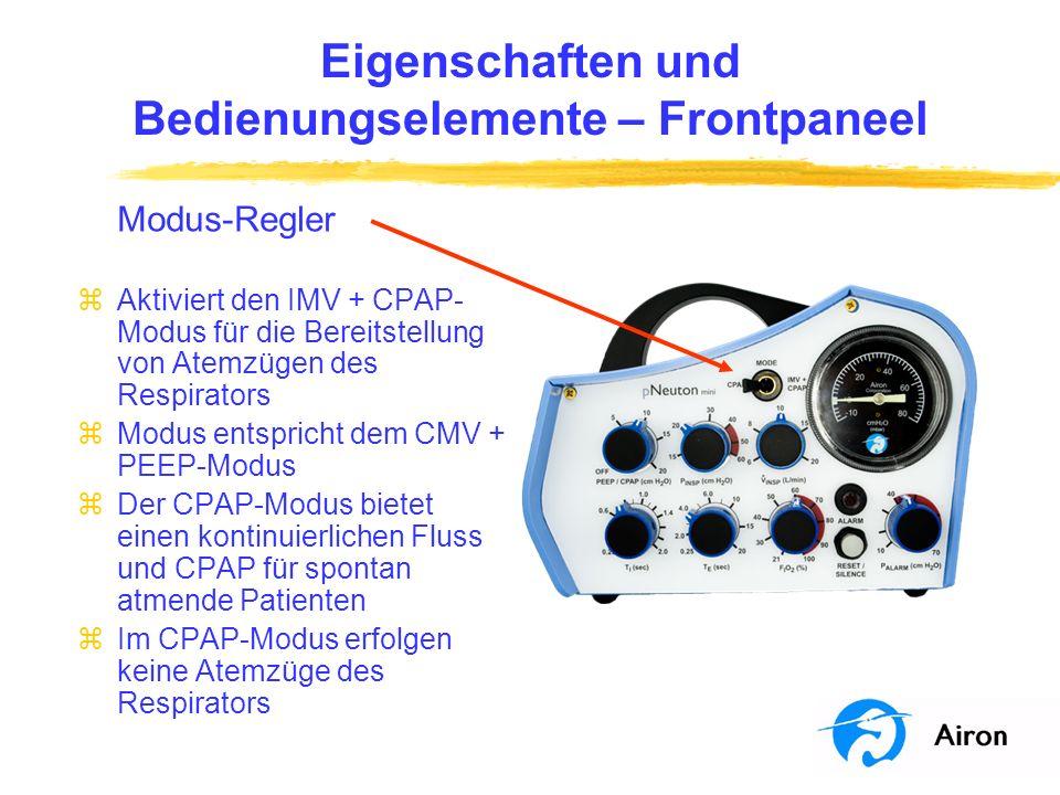 Eigenschaften und Bedienungselemente – Frontpaneel Modus-Regler zAktiviert den IMV + CPAP- Modus für die Bereitstellung von Atemzügen des Respirators