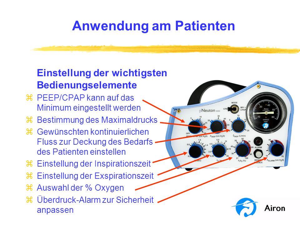 Anwendung am Patienten Einstellung der wichtigsten Bedienungselemente zPEEP/CPAP kann auf das Minimum eingestellt werden zBestimmung des Maximaldrucks