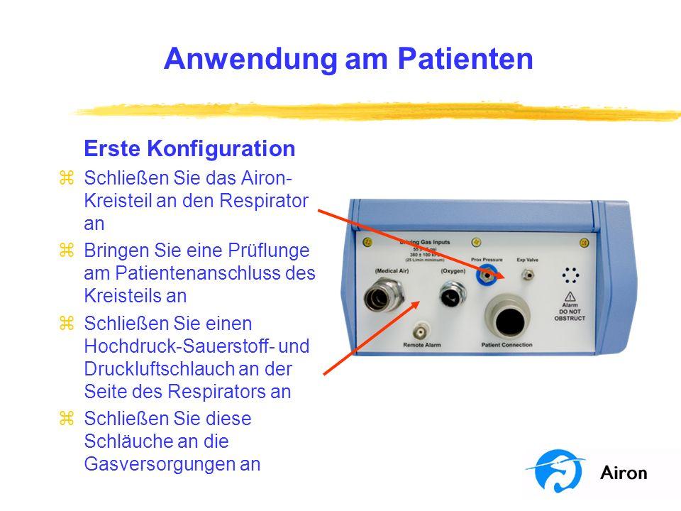 Anwendung am Patienten Erste Konfiguration zSchließen Sie das Airon- Kreisteil an den Respirator an zBringen Sie eine Prüflunge am Patientenanschluss