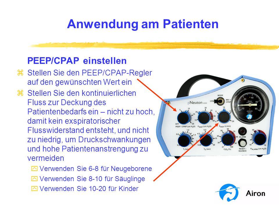 Anwendung am Patienten PEEP/CPAP einstellen zStellen Sie den PEEP/CPAP-Regler auf den gewünschten Wert ein zStellen Sie den kontinuierlichen Fluss zur